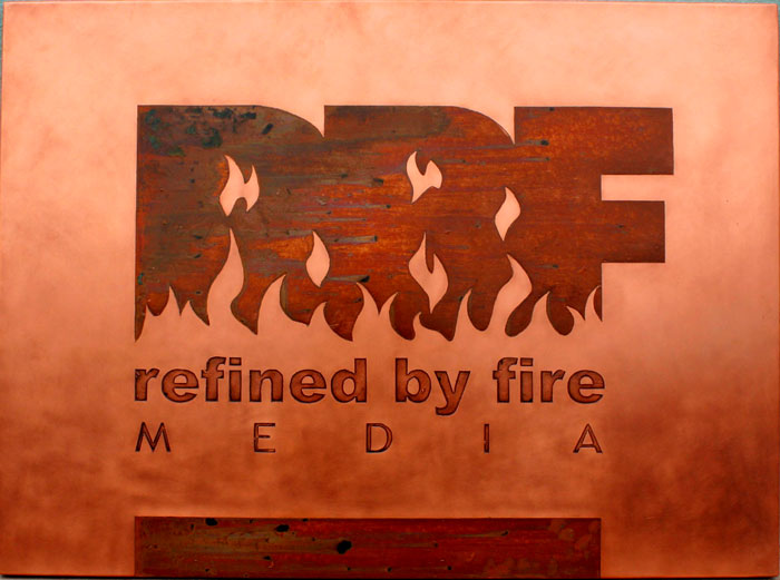 Refined by Fire Media Sign