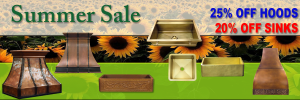 Summer Sale – 25% off Hood/20% Off Sinks